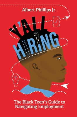 Y'all Hiring? The Black Teen's Guide to Navigating Employment Cover Image