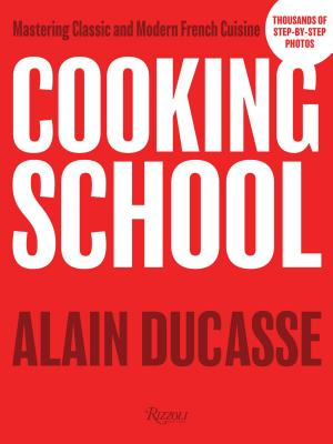 Cooking School: Mastering Classic and Modern French Cuisine Cover Image