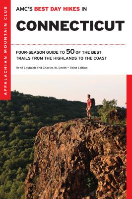 Amc's Best Day Hikes in Connecticut: Four-Season Guide to 50 of the Best Trails from the Highlands to the Coast Cover Image