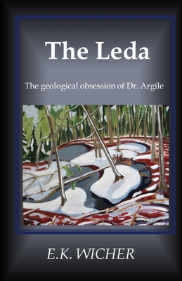 The Leda: The geological obsession of Dr. Argile Cover Image