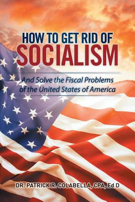 Cover for How to Get Rid of Socialism
