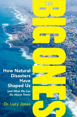 The Big Ones: How Natural Disasters Have Shaped Us (and What We Can Do About Them) Cover Image