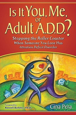Is It You, Me, or Adult A.D.D. Cover
