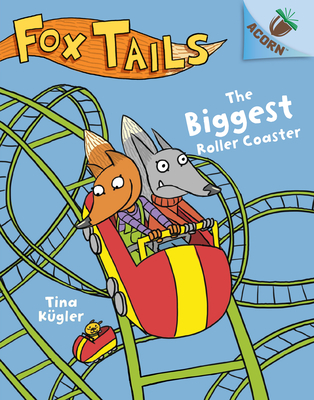 The Biggest Roller Coaster: An Acorn Book (Fox Tails #2) (Library Edition) Cover Image