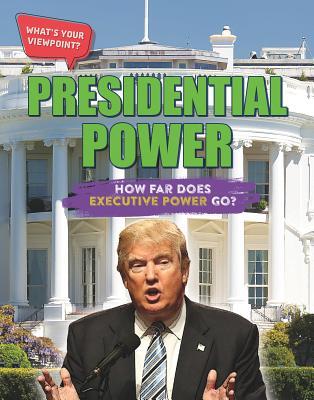 Presidential Power: How Far Does Executive Power Go? Cover Image