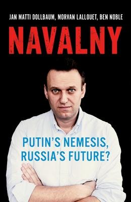 Navalny: Putin's Nemesis, Russia's Future? Cover Image