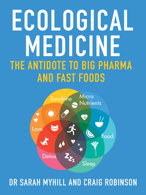 Ecological Medicine: The Antidote to Big Pharma Cover Image