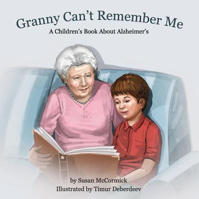 Granny Can't Remember Me: A Children's Book about Alzheimer's Cover Image