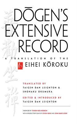 Dogen's Extensive Record: A Translation of the Eihei Koroku Cover Image