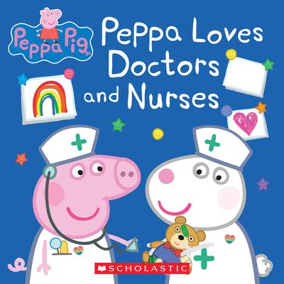 Peppa Loves Doctors and Nurses (Peppa Pig) Cover Image
