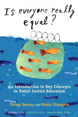 Is Everyone Really Equal?: An Introduction to Key Concepts in Social Justice Education (Multicultural Education) Cover Image