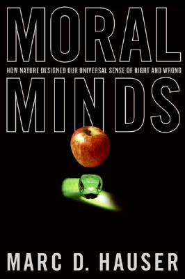 Moral Minds: How Nature Designed Our Universal Sense of Right and Wrong Cover Image