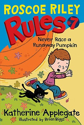 Roscoe Riley Rules #7: Never Race a Runaway Pumpkin Cover Image