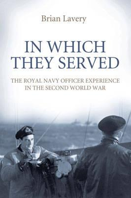 In Which They Served: The Royal Navy Officer Experience in the Second World War Cover Image
