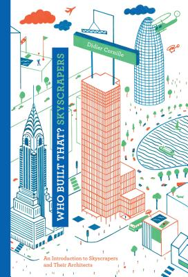 Who Built That? Skyscrapers: An Introduction to Skyscrapers and Their Architects Cover Image