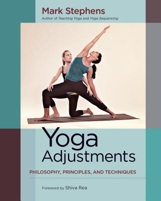 Yoga Adjustments: Philosophy, Principles, and Techniques Cover Image