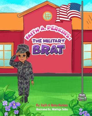 Faith A. Perkins, The Military Brat Cover Image