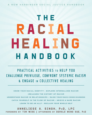 The Racial Healing Handbook: Practical Activities to Help You Challenge Privilege, Confront Systemic Racism, and Engage in Collective Healing Cover Image