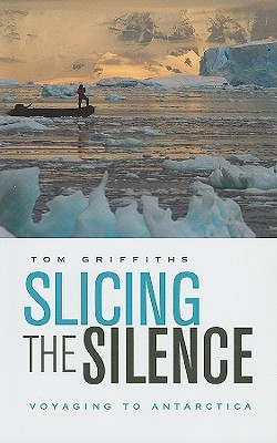 Slicing the Silence: Voyaging to Antarctica Cover Image