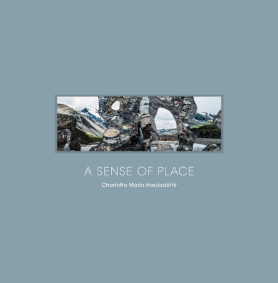 A Sense of Place: Imprints of Iceland Cover Image