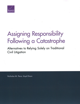 Assigning Responsibility Following a Catastrophe: Alternatives to Relying Solely on Traditional Civil Litigation Cover Image