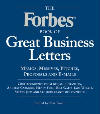 Forbes Book of Great Business Letters: Memos, Missives, Pitches, Proposals and E-Mails Cover Image