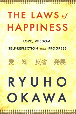The Laws of Happiness: Love, Wisdom, Self-Reflection and Progress Cover Image