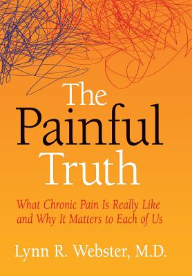The Painful Truth: What Chronic Pain Is Really Like and Why It Matters to Each of Us Cover Image