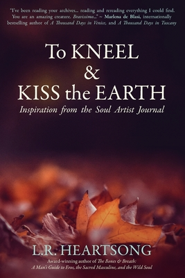 To Kneel and Kiss the Earth: Inspiration from the Soul Artist Journal Cover Image