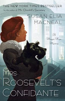 Mrs. Roosevelt's Confidante: A Maggie Hope Mystery Cover Image