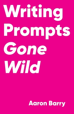 Writing Prompts Gone Wild Cover Image