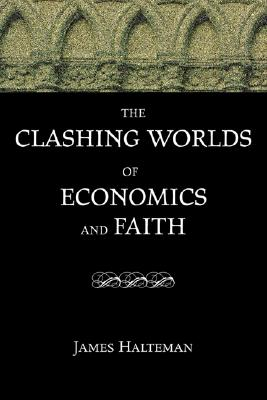 The Clashing Worlds of Economics and Faith Cover Image