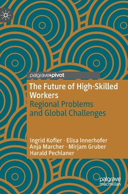 The Future of High-Skilled Workers: Regional Problems and Global Challenges Cover Image