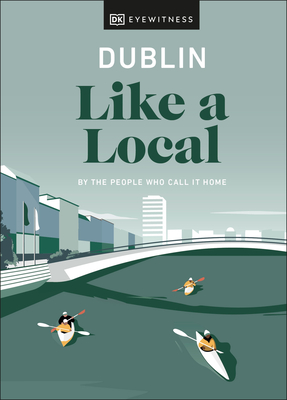 Dublin Like a Local (Travel Guide) Cover Image