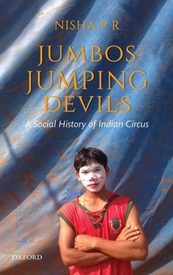 Jumbos and Jumping Devils: A Social History of Indian Circus Cover Image