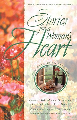 Stories for a Woman's Heart: Over 100 More Stories to Delight Her Soul Cover Image