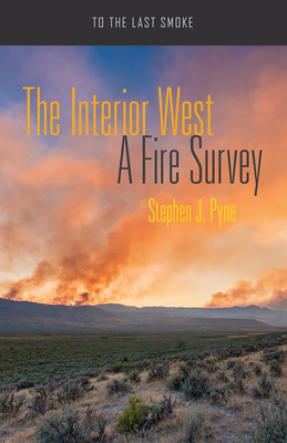 The Interior West: A Fire Survey (To the Last Smoke) Cover Image