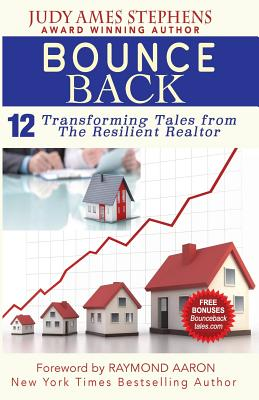 Bounce Back: 12 Transforming Tales from the Resilient Realtor Cover Image