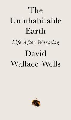 The Uninhabitable Earth: Life After Warming Cover Image