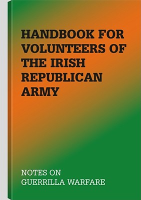 Handbook for Volunteers of the Irish Republican Army: Notes on Guerrilla Warfare Cover Image