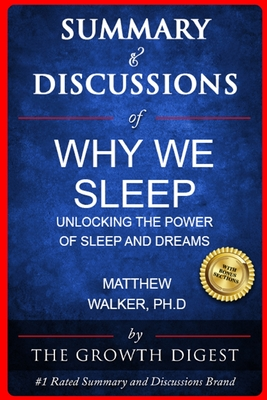Summary & Discussions of Why We Sleep By Matthew Walker, PhD: Unlocking the Power of Sleep and Dreams Cover Image