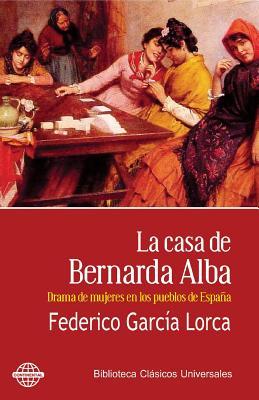 La casa de Bernarda Alba: Drama de mujeres en los pueblos de España Cover Image