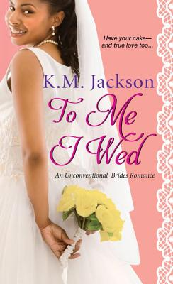 To Me I Wed (Unconventional Brides Romance #2) Cover Image