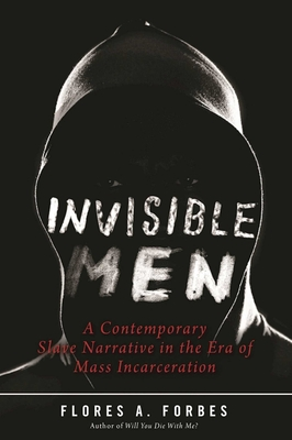Invisible Men: A Contemporary Slave Narrative in the Era of Mass Incarceration Cover Image