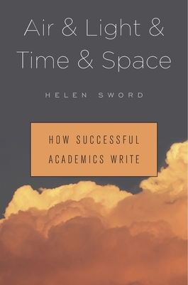 Air & Light & Time & Space: How Successful Academics Write Cover Image
