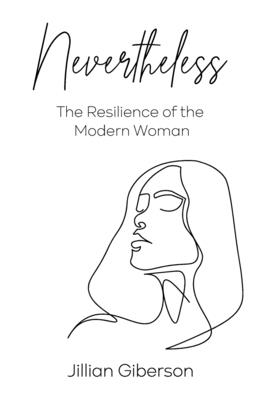 Nevertheless: The Resilience of the Modern Woman Cover Image