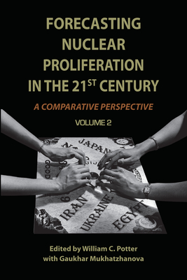 Forecasting Nuclear Proliferation in the 21st Century: Volume 2 a Comparative Perspective Cover Image