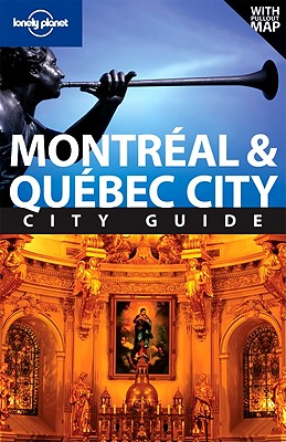Lonely Planet Montreal & Quebec City City Guide [With Fold-Out Map] Cover Image
