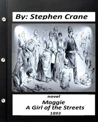 an analysis of stephen cranes novel a girl of the streets Page 2 of 3 more books more by this author maggie's gone teh deh devil are yehs deaf roared jimmie, impatiently deh hell she has, murmured the mother, astounded.