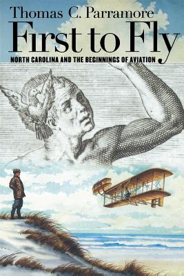 First to Fly: North Carolina and the Beginnings of Aviation Cover Image